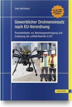 Gewerblicher Drohneneinsatz nach EU-Verordnung von Nortmann,  Uwe