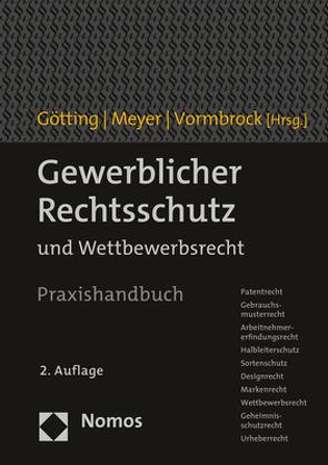 Gewerblicher Rechtsschutz von Götting,  Horst-Peter, Meyer,  Justus, Vormbrock,  Ulf