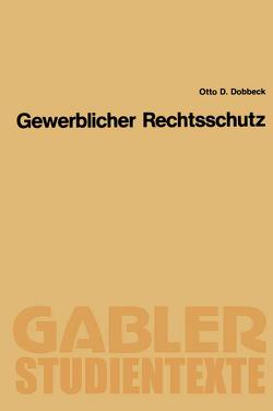 Gewerblicher Rechtsschutz von Dobbeck,  Otto D.