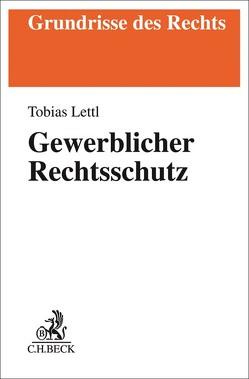 Gewerblicher Rechtsschutz von Lettl,  Tobias