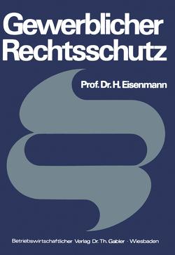 Gewerblicher Rechtsschutz von Eisenmann,  Hartmut