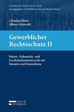 Gewerblicher Rechtsschutz II von Grünwald,  Alfons, Horn,  Christian