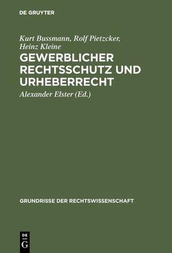 Gewerblicher Rechtsschutz und Urheberrecht von Bussmann,  Kurt, Elster,  Alexander, Kleine,  Heinz, Pietzcker,  Rolf