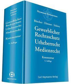 Gewerblicher Rechtsschutz, Urheberrecht Medinrecht von Büscher,  Prof. Dr. Wolfgang, Dittmer,  Dr. Stefan, Schiwy,  Prof. Dr. jur. Peter