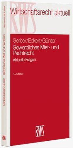 Gewerbliches Miet- und Pachtrecht von Eckert,  Hans-Georg, Gerber,  Wolfgang, Günter,  Peter