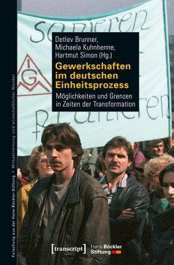 Gewerkschaften im deutschen Einheitsprozess von Brunner,  Detlev, Kuhnhenne,  Michaela, Simon,  Hartmut