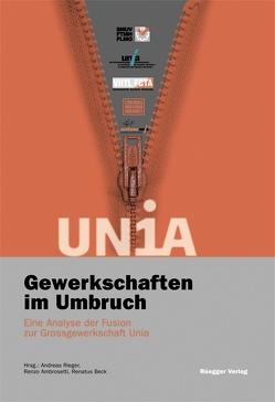 Gewerkschaften im Umbruch von Ambrosetti,  Renzo, Beck,  Renatus, Rieger,  Andreas
