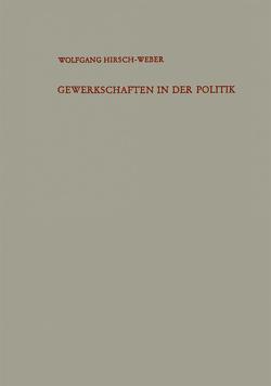 Gewerkschaften in der Politik von Hirsch-Weber,  Wolfgang