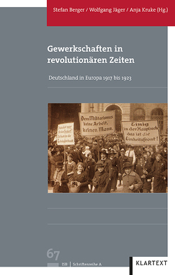 Gewerkschaften in revolutionären Zeiten von Berger,  Stefan, Jaeger,  Wolfgang, Kruke,  Anja