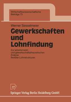 Gewerkschaften und Lohnfindung von Sesselmeier,  Werner