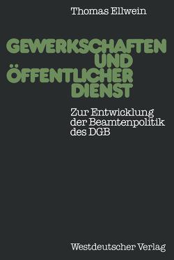 Gewerkschaften und öffentlicher Dienst von Ellwein,  Thomas