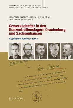Gewerkschafter in den Konzentrationslagern Oranienburg und Sachsenhausen von Heinz,  Stefan, Mielke,  Siegfried, Pietsch,  Julia
