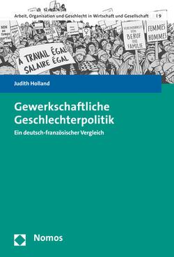 Gewerkschaftliche Geschlechterpolitik von Holland,  Judith