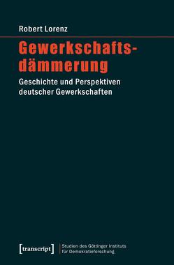 Gewerkschaftsdämmerung von Lorenz,  Robert