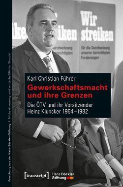 Gewerkschaftsmacht und ihre Grenzen von Führer,  Karl Christian