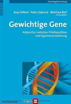Gewichtige Gene von Dabrock,  Peter, Hilbert,  Anja, Rief,  Winfried