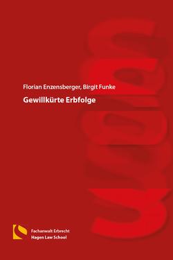Gewillkürte Erbfolge von Enzensberger,  Florian, Funke,  Birgit