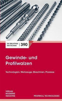 Gewinde- und Profilwalzen von Hirsch,  Michael, Steinmetz,  Meike, Strehmel,  Peter