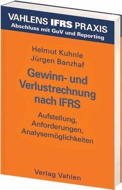 Gewinn- und Verlustrechnung nach IFRS von Banzhaf,  Jürgen, Egeler,  Patrik, Kuhnle,  Helmut, Kutschera,  Christine