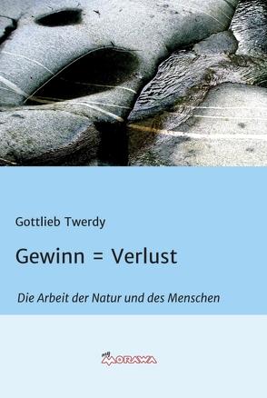 Gewinn = Verlust von Twerdy,  Gottlieb