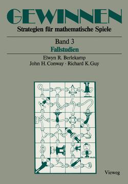 Gewinnen Strategien für mathematische Spiele von Berlekamp,  Elwyn R., Conway,  John H., Guy,  Richard K., Reményi,  Maria