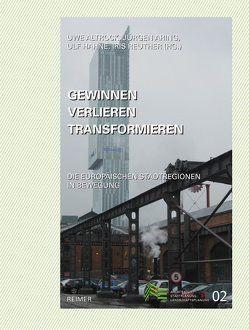 Gewinnen–Verlieren –Transformieren: Die europäischen Stadtregionen in Bewegung von Altrock,  Uwe, Aring,  Jürgen, Hahne,  Ulf, Reuther,  Iris