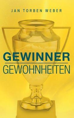 Gewinner-Gewohnheiten von Weber,  Jan Torben