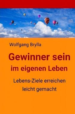 Gewinner sein im eigenen Leben von Brylla,  Wolfgang