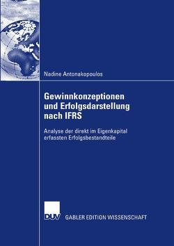 Gewinnkonzeptionen und Erfolgsdarstellung nach IFRS von Antonakopoulos,  Nadine, Heurung,  Prof. Dr. Rainer