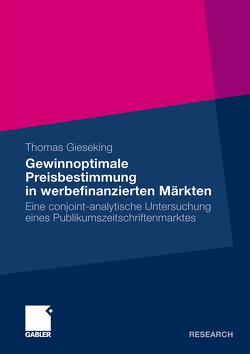 Gewinnoptimale Preisbestimmung in werbefinanzierten Märkten von Gieseking,  Thomas, Nienstedt,  Prof. Dr. Heinz-Werner