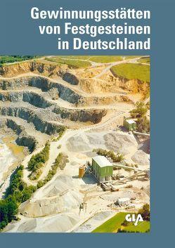 Gewinnungsstätten von Festgesteinen in Deutschland von Barth,  Walter, Brauer,  Rainer, Dobner,  Albert, Drozdzewski,  Günter