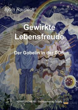 Gewirkte Lebensfreude von Blobel,  Joachim, Raupach,  Björn