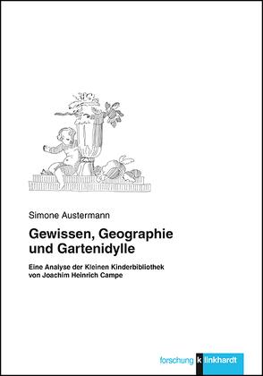 Gewissen, Geographie und Gartenidylle von Austermann,  Simone