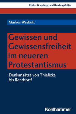 Gewissen und Gewissensfreiheit in der neueren protestantischen Theologie von Weskott,  Markus