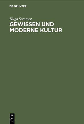 Gewissen und moderne Kultur von Sommer,  Hugo