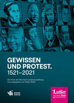 Gewissen und Protest. 1521 bis 2021 von Gallé,  Volker