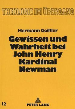 Gewissen und Wahrheit bei John Henry Kardinal Newman von Geissler FSO,  Hermann