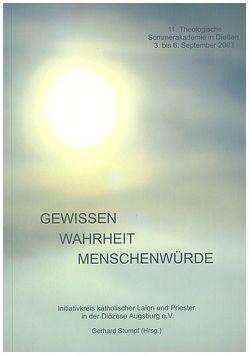 Gewissen – Wahrheit – Menschenwürde von Stumpf,  Gerhard, Ziegenaus,  Anton