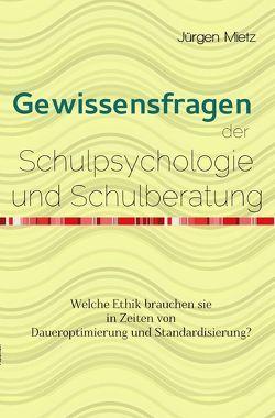 Gewissensfragen der Schulpsychologie von Mietz,  Jürgen