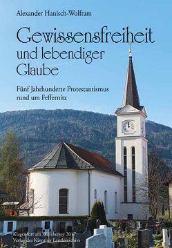 Gewissensfreiheit und lebendiger Glaube von Hanisch-Wolfram,  Alexander