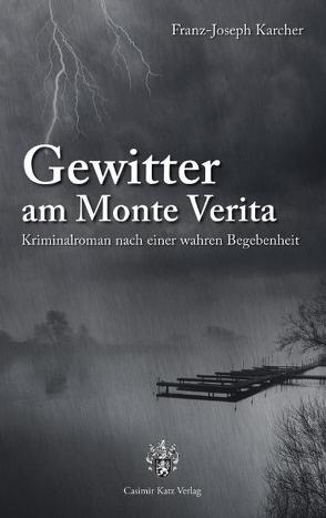 Gewitter am Monte Verita von Karcher,  Franz J