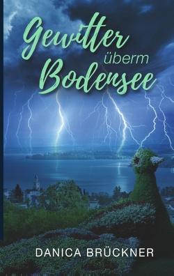 Gewitter überm Bodensee von Brückner,  Danica