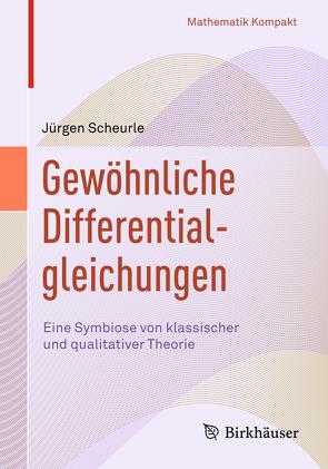 Gewöhnliche Differentialgleichungen von Scheurle,  Jürgen
