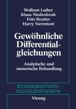 Gewöhnliche Differentialgleichungen von Engeln-Müllges,  Gisela, Luther,  W., Niederdrenk,  K., Reutter,  F., Yserentant,  H.