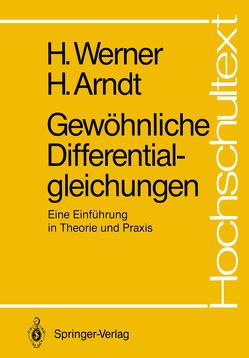 Gewöhnliche Differentialgleichungen von Arndt,  Herbert, Werner,  Helmut