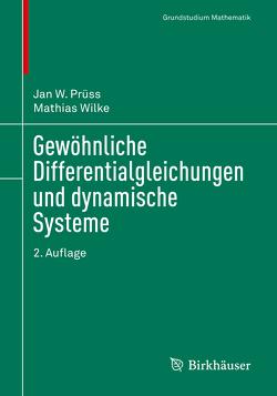 Gewöhnliche Differentialgleichungen und dynamische Systeme von Prüß,  Jan W., Wilke,  Mathias