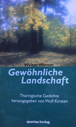 Gewöhnliche Landschaft von Werner,  Walter, Wulf,  Kirsten