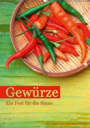 Gewürze – Ein Fest für die Sinne (Wandkalender 2018 DIN A2 hoch) von Pfeiffer,  Jürgen