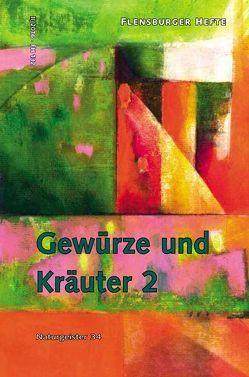 Gewürze und Kräuter 2 von Staël von Holstein,  Verena, Weirauch,  Wolfgang