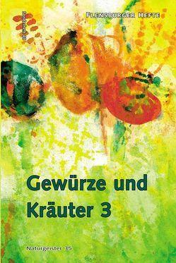 Gewürze und Kräuter 3 von Staël von Holstein,  Verena, Weirauch,  Wolfgang